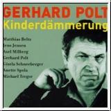 Gerhard Polt: Kinderdämmerung. CD