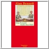 Alan Bennett: Miss Fozzard findet ihre Füße