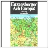 Enzensberger: Ach Europa!