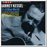 Barney Kessel: It's a blue world. CD