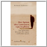 Andrews: Der Spion des Lawrence von Arabien