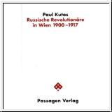 Kutos: Russische Revolutionäre in Wien 1900-1917