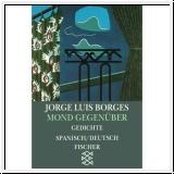 Borges: Mond gegenüber. Gedichte Spanisch/Deutsch