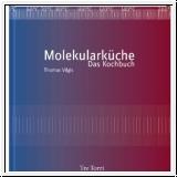 Vilgis: Die Molekularküche. Das Kochbuch