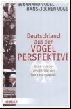 Vogel/Vogel: Deutschland aus der Vogelperspektive. Bebilderte Ge