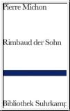 Michon: Rimbaud der Sohn