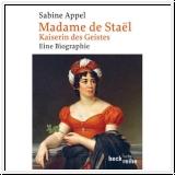 Appel: Madame de Stael. Kaiserin des Geistes