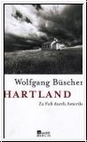 Büscher: Hartland. Zu Fuß durch Amerika