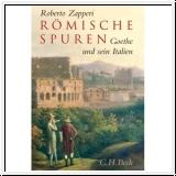 Zapperi: Römische Spuren. Goethe und sein Italien