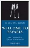 Biermösl Blosn: Welcome to Bavaria. Ein Liederbuch für die Hosen