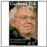 Polt und auch sonst. Gerhard Polt im Gespräch mit Herlinde Koelb