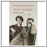 Gundolf-von Kahler: Briefwechsel 1910-1931. Band I und II