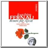 Joachim Fernau: Rosen für Apoll. Die Geschichte der Griechen