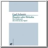 Carl Schmitt: Hamlet oder Hekuba