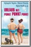 Klüpfel/Kobr, Evers, Falk u.a.: Urlaub mit Punkt Punkt Punkt