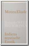 Eliade: Indiens mystische Erotik