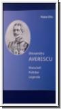 Otu: Alexandru Averescu - Marschall, Politiker, Legende