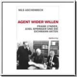Aschenbeck: Agent wider Willen