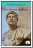 Gregorovius: Der Kaiser Hadrian