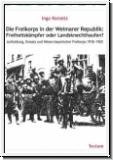 Korzetz: Die Freikorps in der Weimarer Republik: Freiheitskämpfe