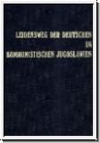 Leidensweg der Deutschen im kommunistischen Jugoslawien. Band II