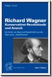 Jacobs: Richard Wagner - konservativer Revolutionär und Anarch