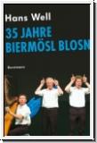 Well/Koteder: 35 Jahre Biermösl Blosn