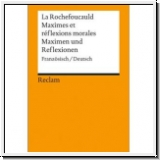 La Rochefoucauld: Maximen und Reflexionen (Deutsch-Französisch)