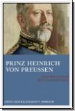 Von Mirbach: Prinz Heinrich von Preussen