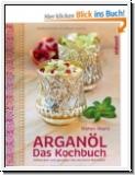 Wiertz: Arganöl. Das Kochbuch