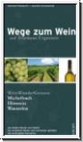 Schulmerich/Frühwacht: Wege zum Wein