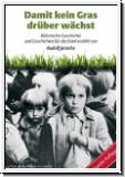 Damit kein Gras drüber wächst. Böhmische Geschichte und Geschichten für die Enkel erzählt von Rudolf Jansche.