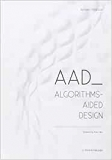 Tedeschi: AAD - algorithms-aided design