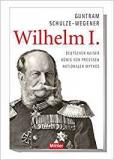 Schulze-Wegener: Kaiser Wilhelm I