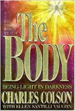 Colson: The body. Being light in darkness