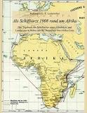 Leineweber: Als Schiffsarzt 1908 rund um Afrika