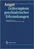 Hippius, Ackenheil, Engel (Hg.): Angst - Leitsymptom psychiatrischer Erkrankungen