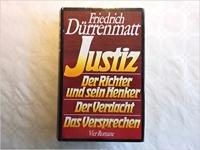 Dürrenmatt: Justiz/Der Richter und sein Henker/Der Verdacht/Das Versprechen