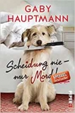 Hauptmann: Scheidung nie - nur Mord !
