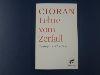 Cioran: Lehre vom Zerfall